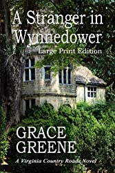 A Stranger in Wynnedower (Large Print): A Virginia Country Roads Novel