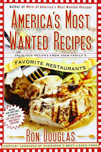 americas-most-wanted-recipes-delicious-recipes-from-your-familys-favorite-restaurants-americas-most-