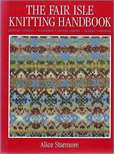The Fair Isle Knitting Handbook: Amazon.co.uk: Alice Starmore ...
