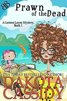 Prawn of the Dead (A Lemon Layne Mystery Book 1) by [Cassidy, Dakota]