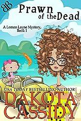 Prawn of the Dead (A Lemon Layne Mystery Book 1)