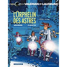 Valérian - tome 17 - L'orphelin des astres (French Edition)