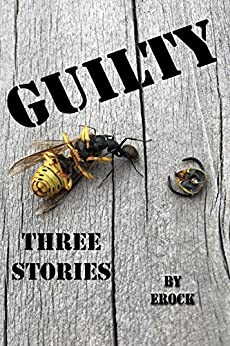 GUILTY: Three Stories by [Erock]