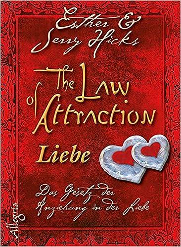 The Law of Attraction - Liebe: Das Gesetz der Anziehung in der Liebe ...