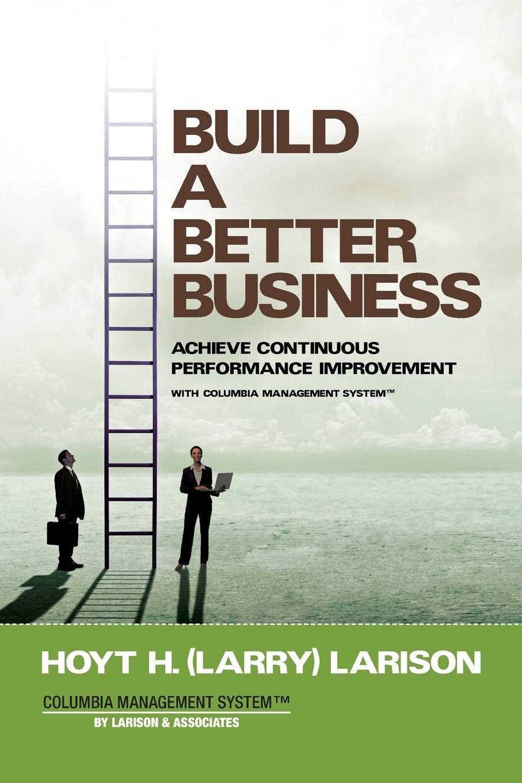 Build a Better Business: Achieve Continuous Performance