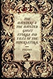 Image of The Haunters & The Haunted: Ghost Stories And Tales Of The Supernatural