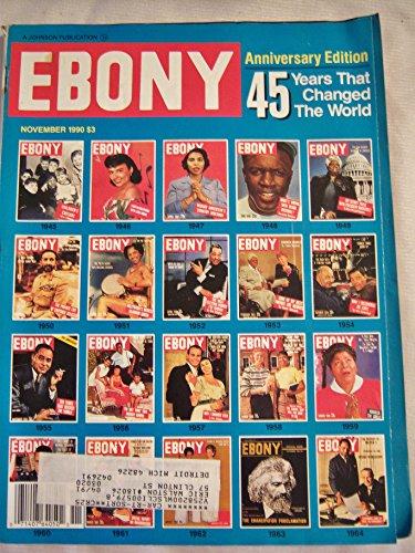 Ebony November 1990 Anniversary Edition 45 Years That Changed the World (Ebony)