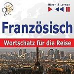 Französisch Wortschatz für die Reise: 1000 wichtige Wörter und Wendungen (Hören & Lernen) | Dorota Guzik