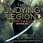 The Undying Legion: Crown & Key | Clay Griffith,Susan Griffith