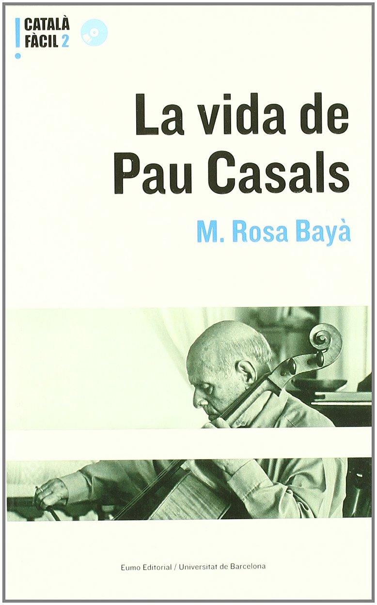 La vida de Pau Casals (Català fàcil)