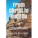 From Christ to Buddha: Reflections on Christianity, Buddhism, and Spirituality