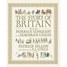 The Story of Britain from the Norman Conquest to the European Union