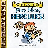 Play Nice, Hercules! (Mini Myths)