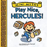 Mini Myths: Play Nice, Hercules!, Joan Holub, 1419709542