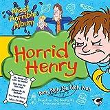 Horrid Henry's Most Horrible Album - Horrid Henry