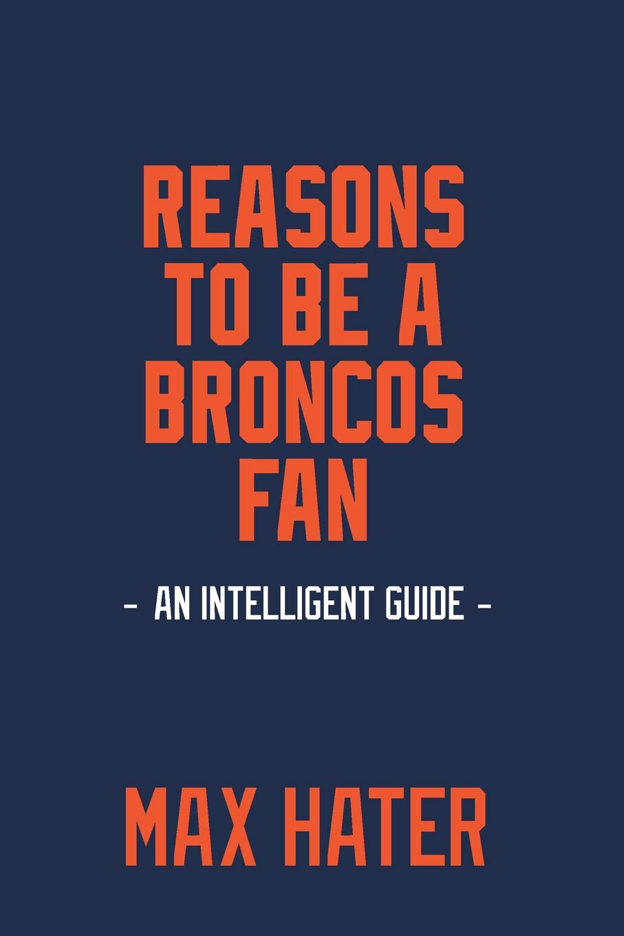 Reasons To Be A Broncos Fan: A funny, blank book, gag gift for Denver Broncos fans; or a great coffee table addition for all Broncos haters! pdf