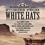 White Hats: Epic Western Tales of Legendary Heroes | Robert J. Randisi - editor,John Jakes,Richard S. Wheeler,James Reasoner,Louis L'Amour
