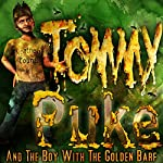 Tommy Puke and the Boy with the Golden Barf: Tommy Puke Adventures, Book 1 | Robert T. Jeschonek
