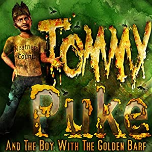 Tommy Puke and the Boy with the Golden Barf Audiobook