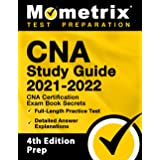 CNA Study Guide 2021-2022: CNA Certification Exam Book Secrets, Full-Length Practice Test, Detailed Answer Explanations: [4th