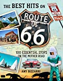 The Best Hits on Route 66: 100 Essential Stops on