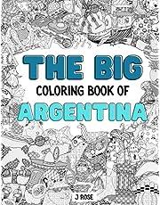 ARGENTINA: THE BIG COLORING BOOK OF ARGENTINA: An Awesome Argentina Adult Coloring Book - Great Gift Idea