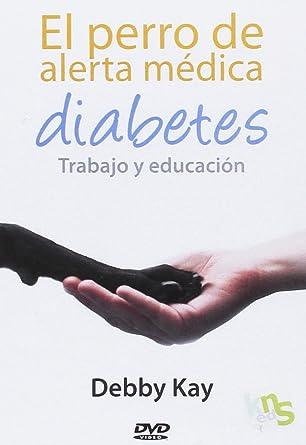 El perro de alerta médica. Diabetes. Trabajo y educación [DVD]
