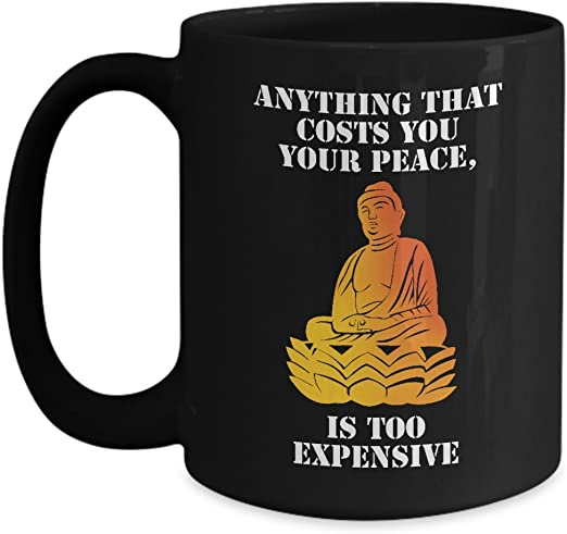 com anything that costs you your peace is too expensive