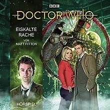 Eiskalte Rache (Doctor Who Hörspiele: Der 10. Doktor) Hörspiel von Matt Fitton Gesprochen von: Axel Malzacher