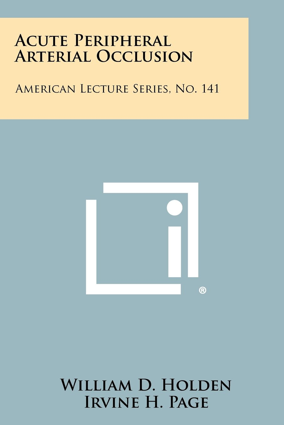 Read Online Acute Peripheral Arterial Occlusion: American Lecture Series, No. 141 ebook
