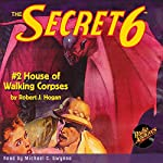 The Secret 6 #2: House of Walking Corpses | Robert J. Hogan