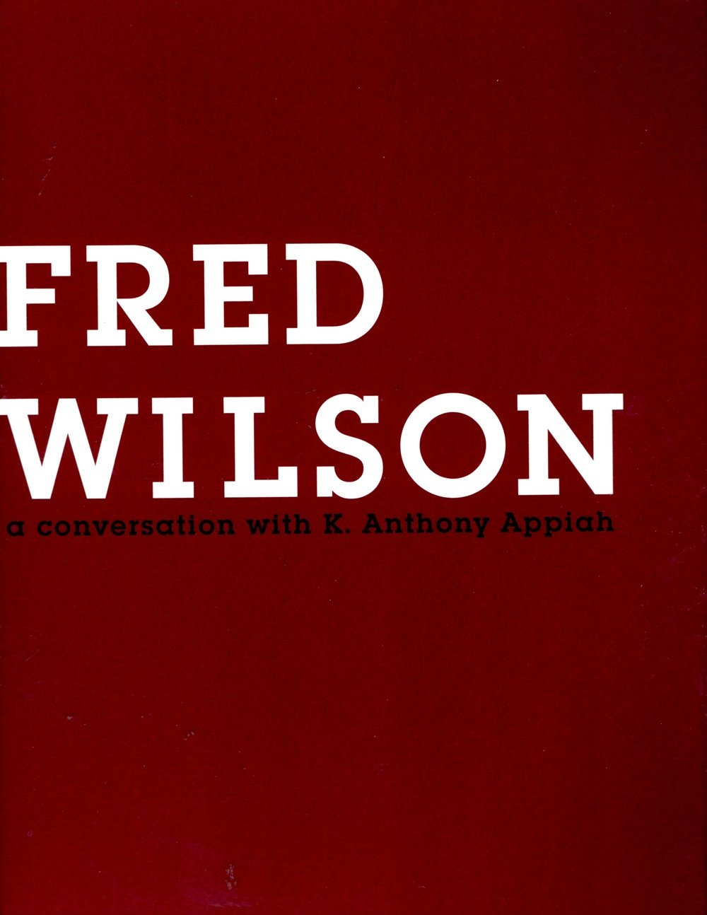 Fred Wilson: A Conversation with K. Anthony Appiah pdf