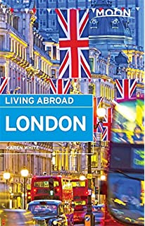 Newcomers Handbook for Moving To And Living In London