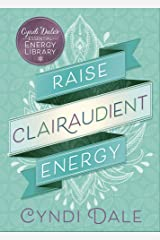 Raise Clairaudient Energy (Cyndi Dale's Essential Energy Library Book 3) (English Edition) eBook Kindle