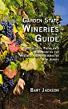 Garden State Wineries Guide, Bart Jackson, 1934259578