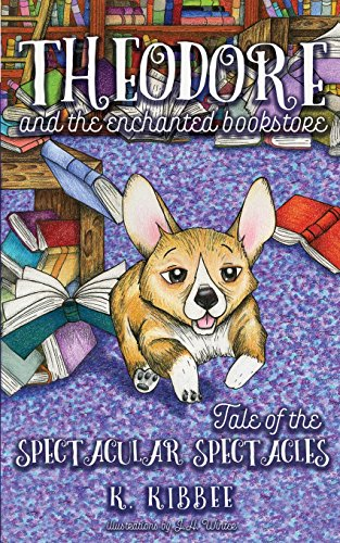 Theodore and the Enchanted Bookstore (book one): Tale of the Spectacular Spectacles
