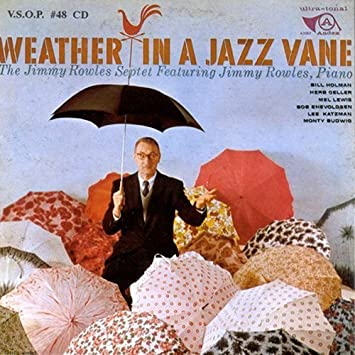 Weather in a Jazz Vane by JIMMY ROWLES (2013-05-03)