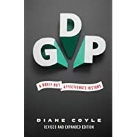 GDP: A Brief but Affectionate History - Revised and expanded Edition