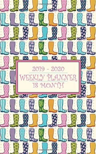 18 Month Weekly Planner 2019-2020: Bright rain boots on this handy weekly planner will keep the storm clouds away from your busy schedule for a full 18 months!