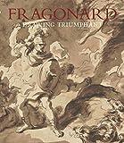 img - for Fragonard: Drawing Triumphant book / textbook / text book