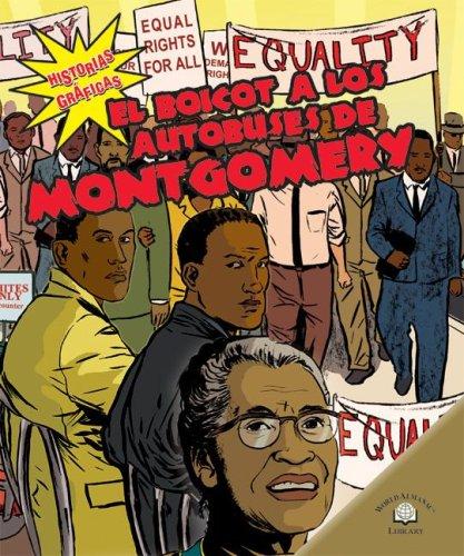 El Boicot a Los Autobuses De Montgomery/The Montgomery Bus Boycott (Historias Graficas/Graphic Histories) (Spanish Edition)