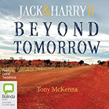 Beyond Tomorrow: Jack & Harry II Audiobook by Tony McKenna Narrated by David Tredinnick
