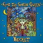 Good the Goblin Queen |  Becket