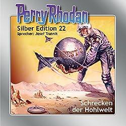 Schrecken der Hohlwelt (Perry Rhodan Silber Edition 22)