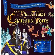 VIE AU TEMPS DES CHÂTEAUX FORTS (LA)
