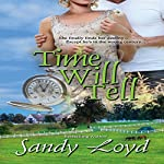 Time Will Tell: Timeless Series, Book 1 | Sandy Loyd