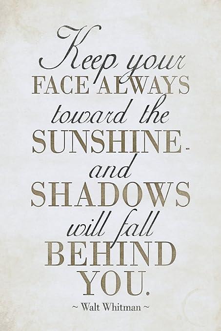 99303a5cbe42c Walt Whitman Keep Your Face Always Toward The Sunshine II White Poster  12x18 inch