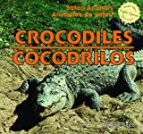 Crocodiles (Safari Animals) / Cocodrilos (Animales de Safari) (English and Spanish Edition)