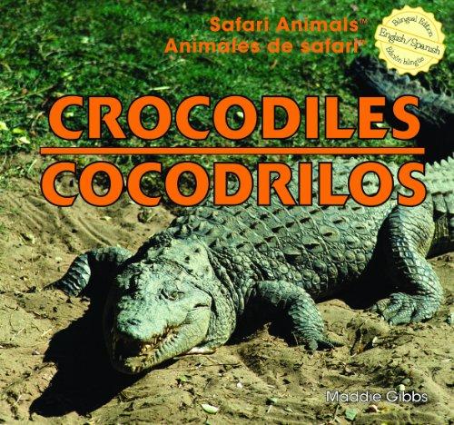 Crocodiles (Safari Animals) / Cocodrilos (Animales de Safari) (English and Spanish Edition) by Brand: PowerKids Press