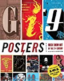 Gig Posters Volume 1: Rock Show Art of the 21st Century